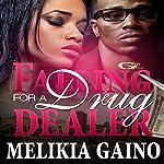 Falling for a Drug Dealer | Melikia Gaino