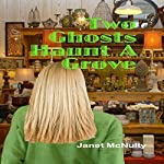 Two Ghosts Haunt a Grove: Mellow Summers, Book 7 | Janet McNulty