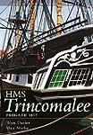 The Frigate HMS Trincomalee 1817: Sea...