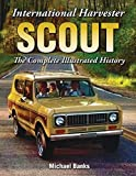 img - for International Harvester Scout: The Complete Illustrated History book / textbook / text book