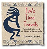 Timothys Time Travels: The jewelled Aztec sword and the case of the lost amulet (Tims Time Travels Book 1)