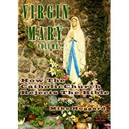 Virgin Mary: How The Catholic Church Rejects The Bible