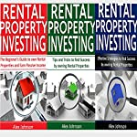 Rental Property Investing: 3 Manuscripts in 1: The Beginner's Guide + Tips and Tricks + Effective Strategies | Alex Johnson