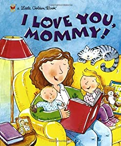 Cover of &quot;I Love You, Mommy (Little Golde...