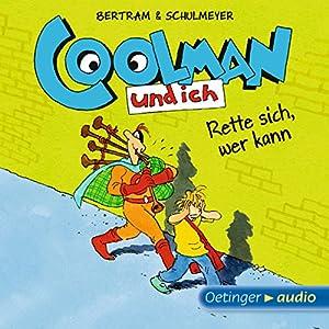 Rette sich, wer kann (Coolman und ich 2) Hörbuch