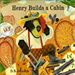 Henry Builds a Cabin | D. B. Johnson