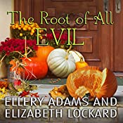 The Root of All Evil: Hope Street Church Mysteries, Book 4 | Ellery Adams, Elizabeth Lockard