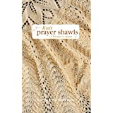 Knit Prayer Shawls (Leisure Arts #5133)