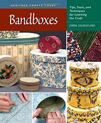 Bandboxes: Tips, Tools, and Techniques for Learning the Craft (Heritage Crafts)