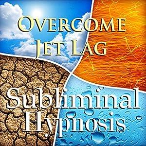 Overcome Jet Lag Subliminal Affirmations Speech
