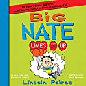 Big Nate Lives It Up (       UNABRIDGED) by Lincoln Peirce Narrated by Fred Berman
