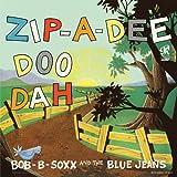 echange, troc Bob B Soxx & Blue Jeans - Zip-A-Dee-Doo-Dah