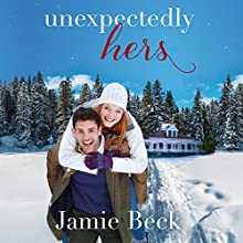 Unexpectedly Hers: Sterling Canyon, Book 3 Audiobook by Jamie Beck Narrated by Kate Rudd