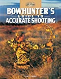 img - for Bowhunter's Guide to Accurate Shooting (The Complete Hunter) book / textbook / text book