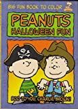 img - for Peanuts Big Fun Book to Color : Charlie brown Pirate Cover - BOO TO YOU CHARLIE BROWN~ Halloween Fun (Peanuts Halloween Fun) book / textbook / text book