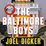 The Baltimore Boys | Joël Dicker,Alison Anderson - translator