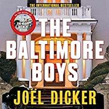 The Baltimore Boys | Livre audio Auteur(s) : Joël Dicker, Alison Anderson - translator Narrateur(s) : Robert Slade
