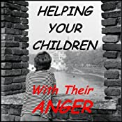 Helping Your Children with Their Anger: A Guide For Parents of Children and Adolescents | [William G. DeFoore]