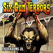 Six-Gun Terrors, Volume 2: Fang and Claw Audiobook by Fred Adams Narrated by Christopher Newton