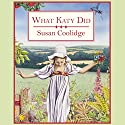 What Katy Did Audiobook by Susan Coolidge Narrated by Lorelei King