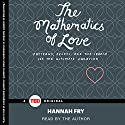 The Mathematics of Love (       UNABRIDGED) by Hannah Fry Narrated by Hannah Fry