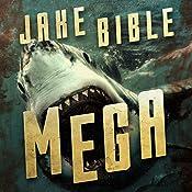 Mega: A Deep Sea Thriller | Jake Bible