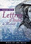 Lettres d'Italie � Musset (La Petite...