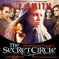 The Secret Circle, Volume I: The Initiation (       UNABRIDGED) by L. J. Smith Narrated by Devon Sorvari