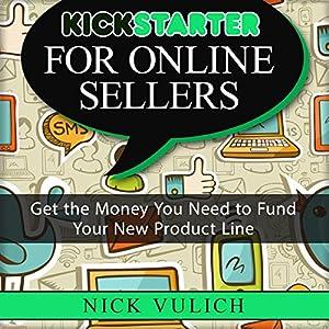 Kickstarter for Online Sellers Audiobook