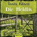 Die Heldin | Tania Blixen