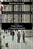 img - for Business as Usual: The Roots of the Global Financial Meltdown (Possible Futures) book / textbook / text book