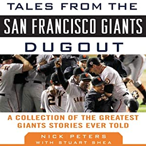 Tales from the San Francisco Giants Dugout: A Collection of the Greatest Giants Stories Ever Told | [Nick Peters, Stuart Shea]