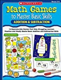 img - for Math Games to Master Basic Skills: Addition & Subtraction: 14 Reproducible Games That Help Struggling Learners Practice and Really Master Basic Addition and Subtraction Skills book / textbook / text book