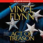 Act of Treason (       ABRIDGED) by Vince Flynn Narrated by George Guidall