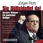 Sie Düffeldoffel da!: Herbert Wehner - Ein komischer Heiliger | Jürgen Roth
