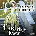 If the Earl Only Knew: The Daring Marriages, Book 1 Hörbuch von Amanda Forester Gesprochen von: Carolyn Morris