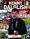 img - for Kenny Dalglish : My Life (My Scrapbook) by Kenny Dalglish (2013) Hardcover book / textbook / text book