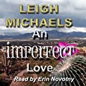 An Imperfect Love Audiobook by Leigh Michaels Narrated by Erin Novotny