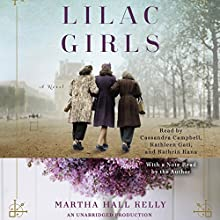 Lilac Girls: A Novel Audiobook by Martha Hall Kelly Narrated by Cassandra Campbell, Kathleen Gati, Kathrin Kana, Martha Hall Kelly