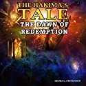 The Dawn of Redemption: The Hakima's Tale, Book 3 Audiobook by Dedra Stevenson Narrated by Mark Norman