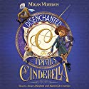 Disenchanted: The Trials of Cinderella: Tyme, Book 2 Audiobook by Megan Morrison Narrated by Susan Hanfield, Ramón de Ocampo