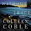 Without a Trace: The Rock Harbor Series Audiobook by Colleen Coble Narrated by Devon O' Day