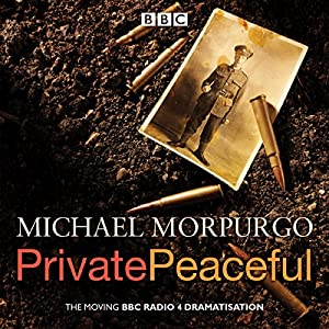 Private Peaceful: A BBC Radio Drama | [Michael Morpurgo]