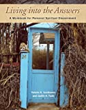 Living Into The Answers: A Workbook for Personal Spiritual Discernment