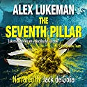 The Seventh Pillar: The PROJECT Series, Book 3 Audiobook by Alex Lukeman Narrated by Jack de Golia