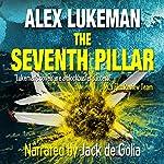 The Seventh Pillar: The PROJECT Series, Book 3 | Alex Lukeman