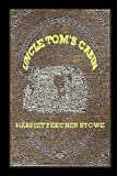 Uncle Toms Cabin: or, Life Among the Lowly
