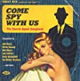 Come Spy With Us ~ The Secret Agent Songbook