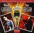Woody Guthrie Meets Pete Seege