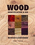 Wood: Identification & Use (Revised & Expanded) - 1861084366